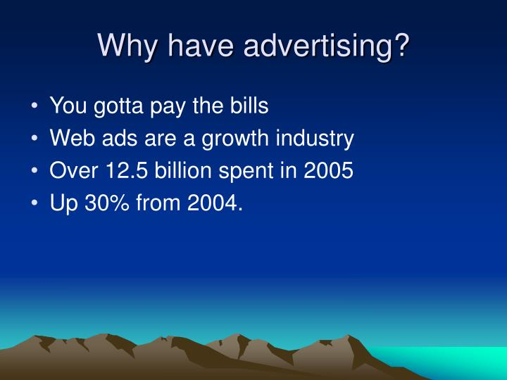 Why have advertising?