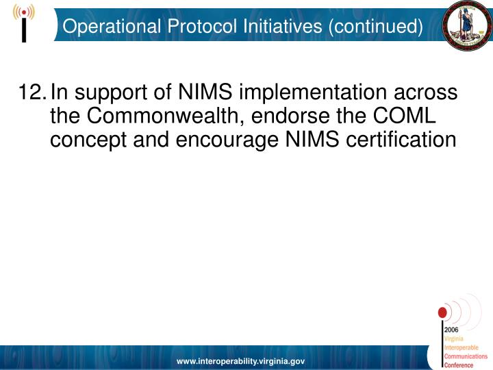 Operational Protocol Initiatives (continued)