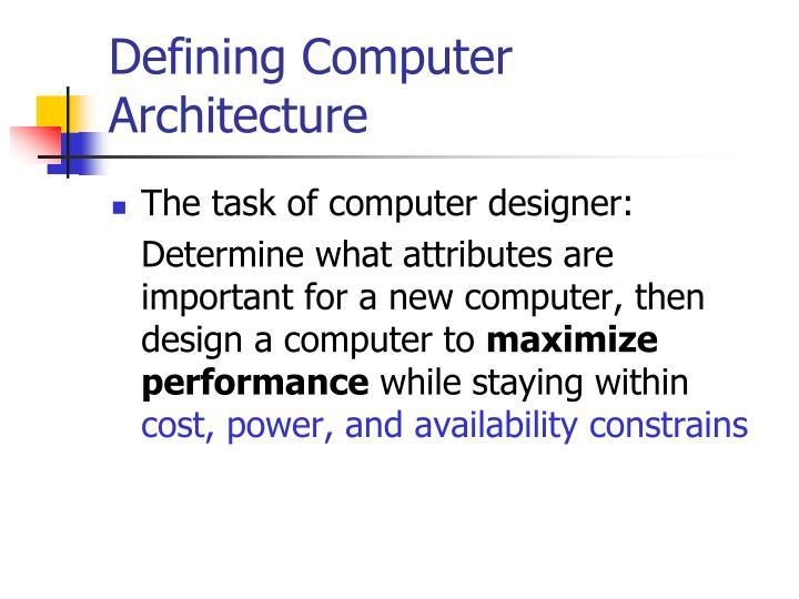Defining Computer Architecture