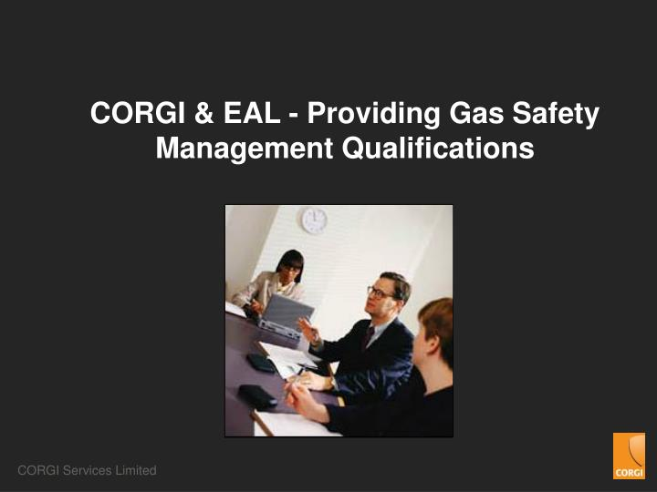 CORGI & EAL - Providing Gas Safety Management Qualifications