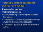 historically science educational practice has changed