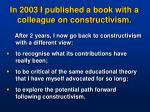in 2003 i published a book with a colleague on constructivism