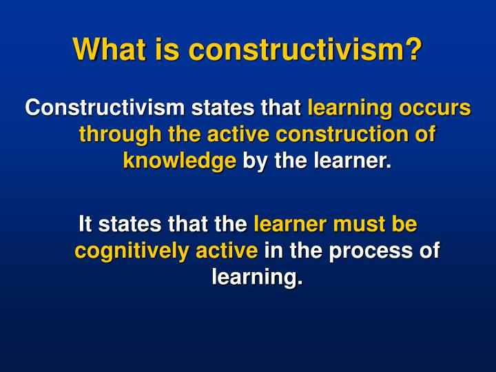 What is constructivism?