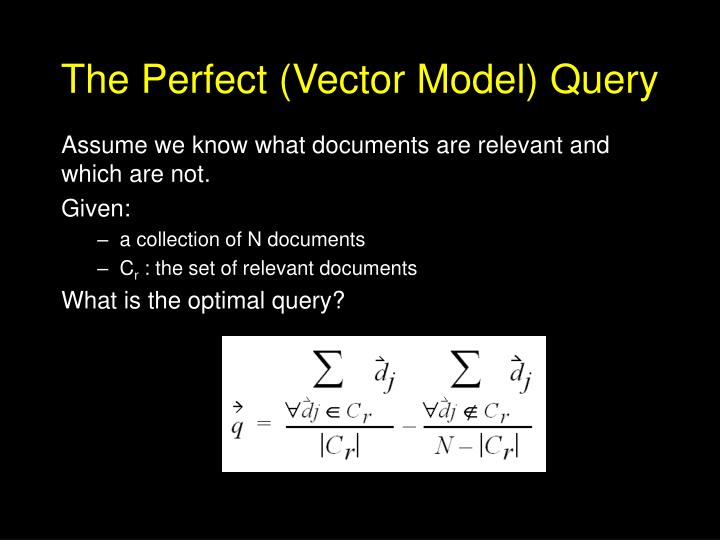The Perfect (Vector Model) Query