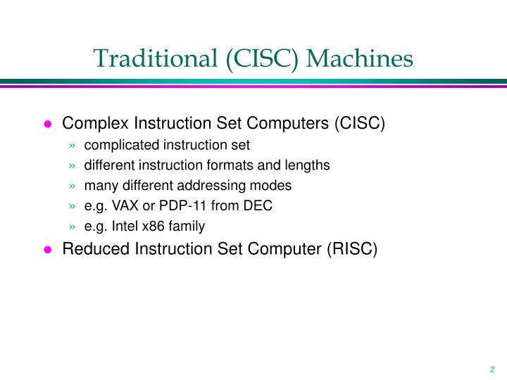 Traditional cisc machines