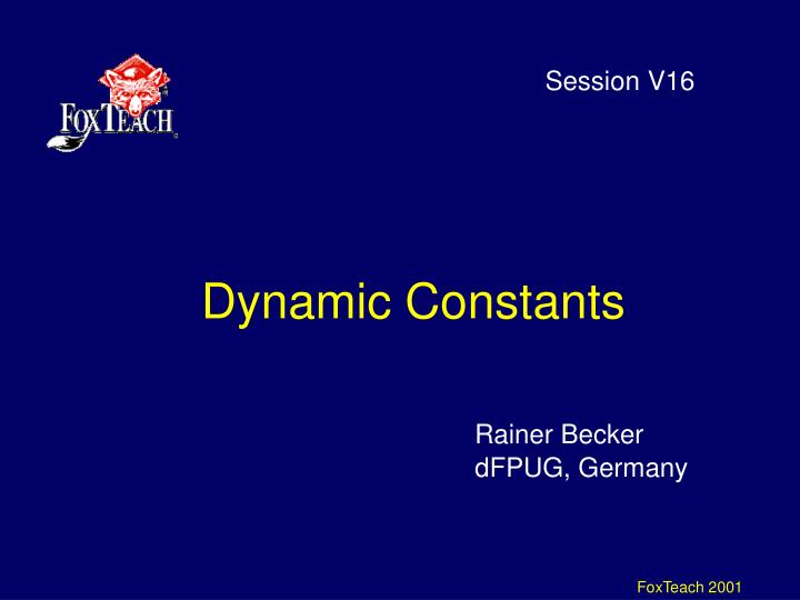 Dynamic constants