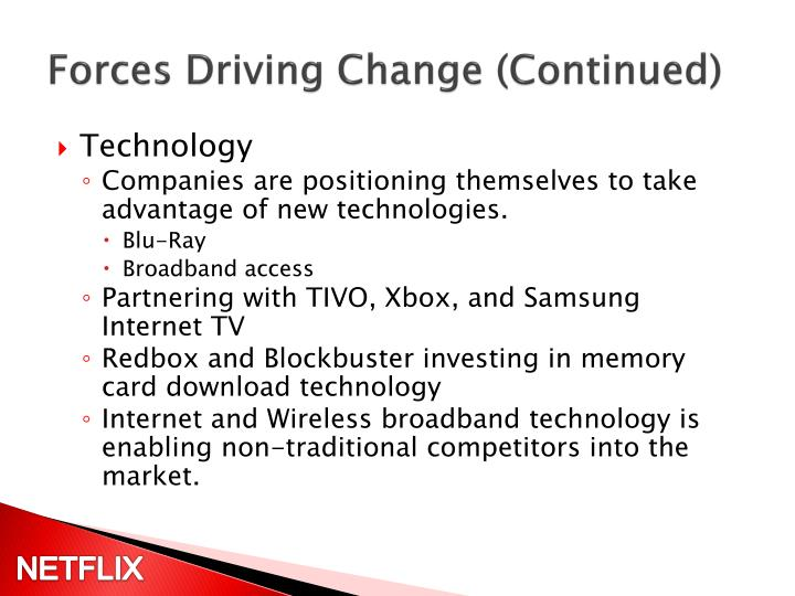 Forces Driving Change (Continued)