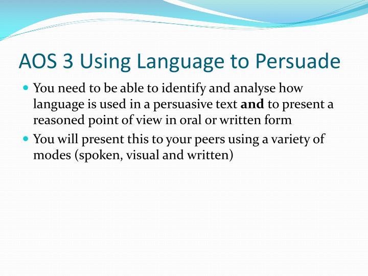AOS 3 Using Language to Persuade