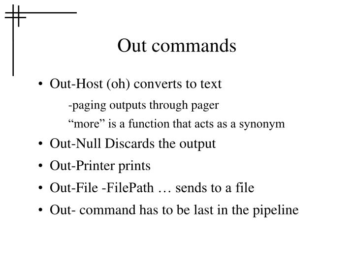 Out commands
