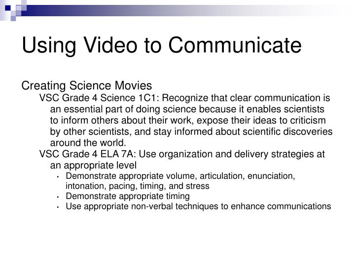Using Video to Communicate