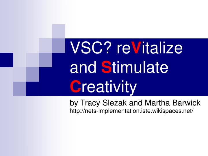 vsc re v italize and s timulate c reativity