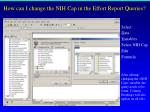 how can i change the nih cap in the effort report queries