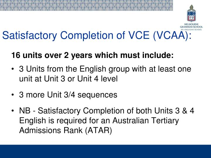 Satisfactory Completion of VCE (VCAA):