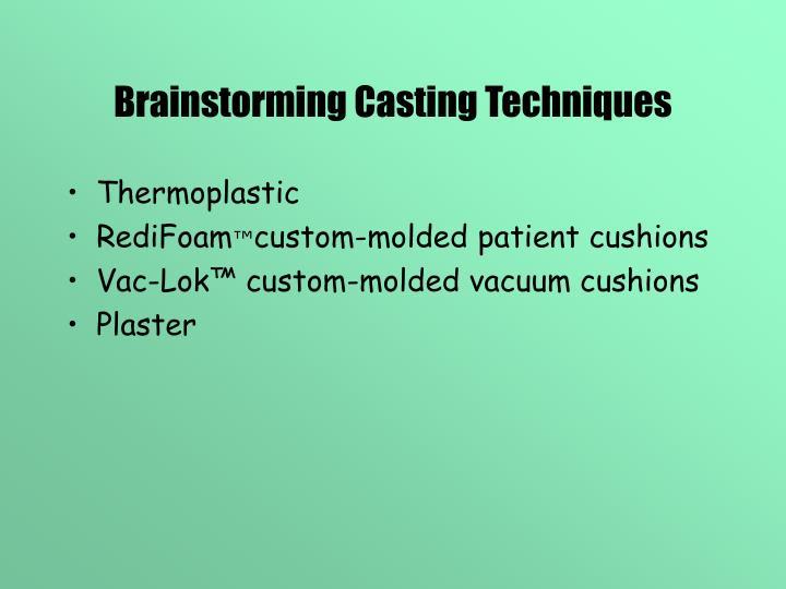 Brainstorming Casting Techniques
