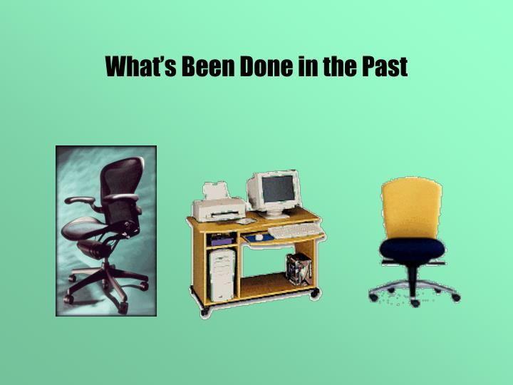 What's Been Done in the Past