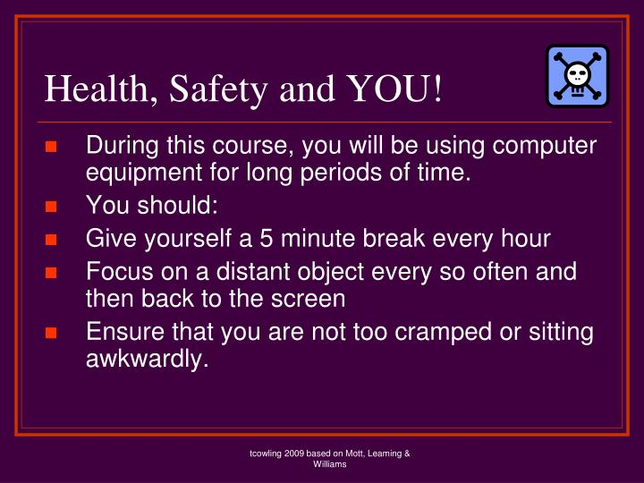 Health, Safety and YOU!