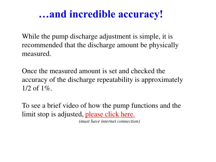 …and incredible accuracy!