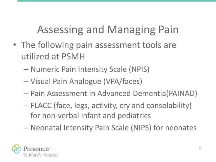 The following pain assessment tools are utilized at PSMH