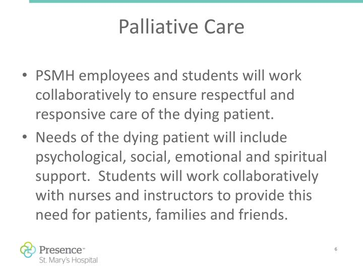PSMH employees and students will work collaboratively to ensure respectful and responsive care of the dying patient.
