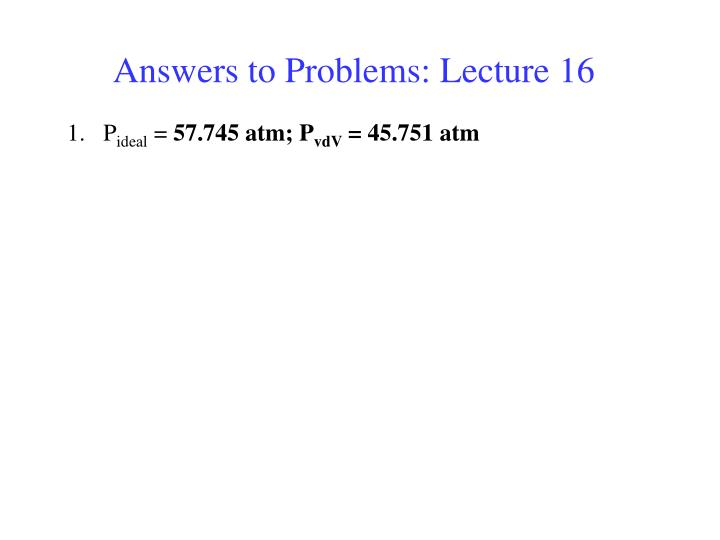 Answers to Problems: Lecture 16