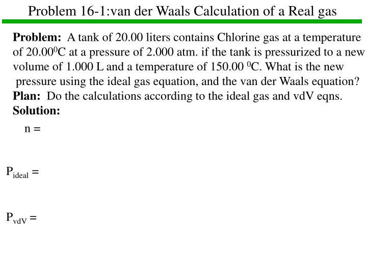 Problem 16-1:van der Waals Calculation of a Real gas