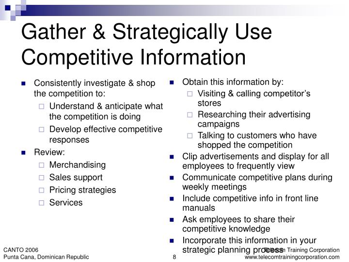 Consistently investigate & shop the competition to: