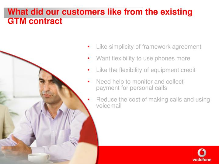 What did our customers like from the existing GTM contract