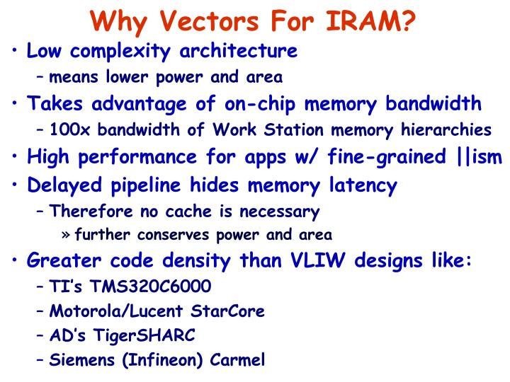 Why Vectors For IRAM?