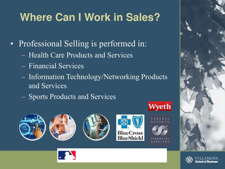 Professional Selling is performed in:
