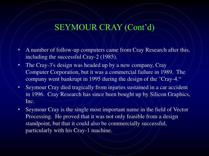 SEYMOUR CRAY (Cont'd)
