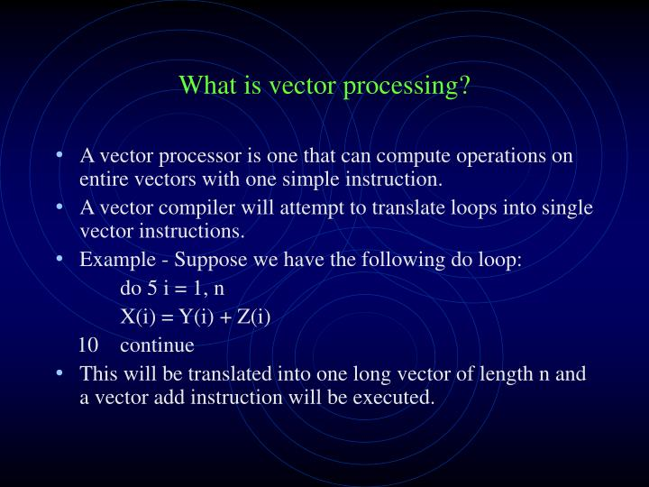 What is vector processing?