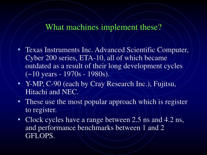 What machines implement these?