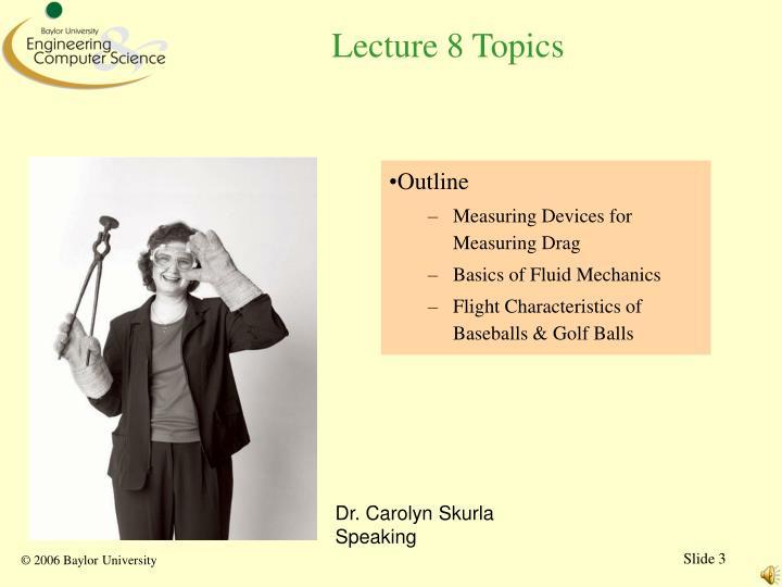 Lecture 8 Topics