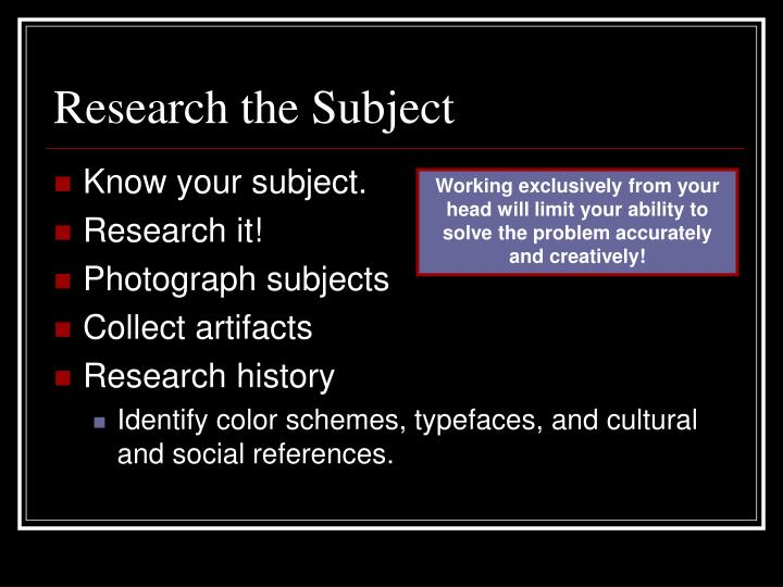 Research the Subject