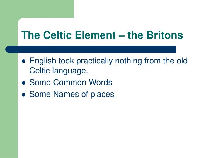 The Celtic Element – the Britons