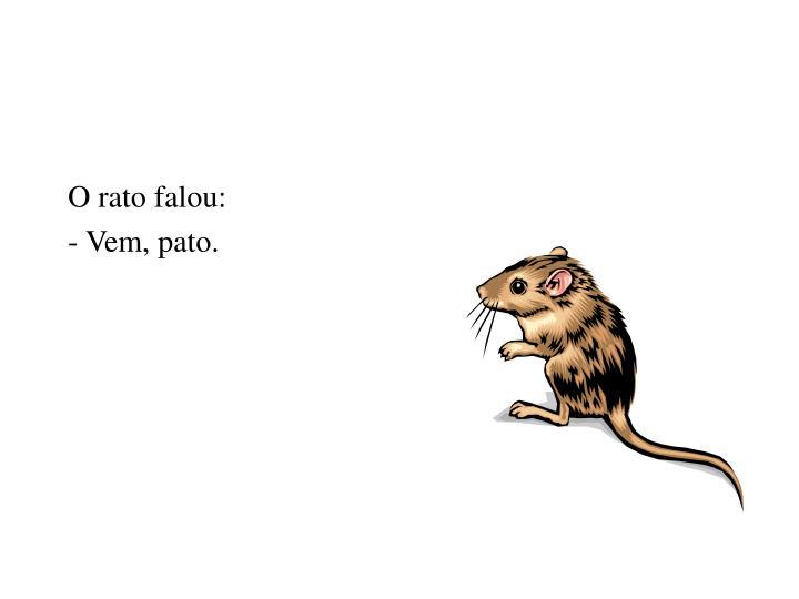 O rato falou: