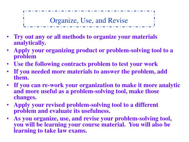 Organize, Use, and Revise