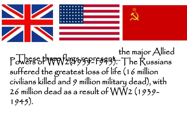 the major Allied Powers of WW2(1939-1945).  The Russians