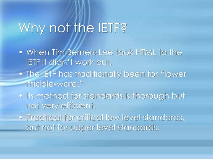Why not the IETF?