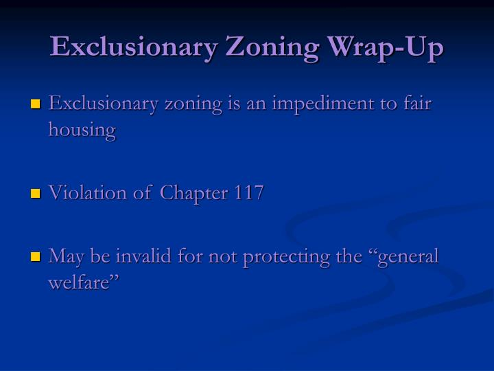 Exclusionary Zoning Wrap-Up