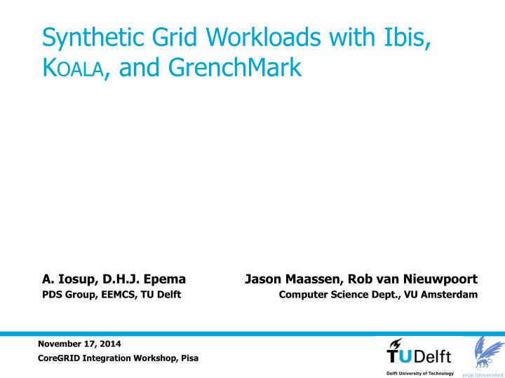 synthetic grid workloads with ibis k oala and grenchmark