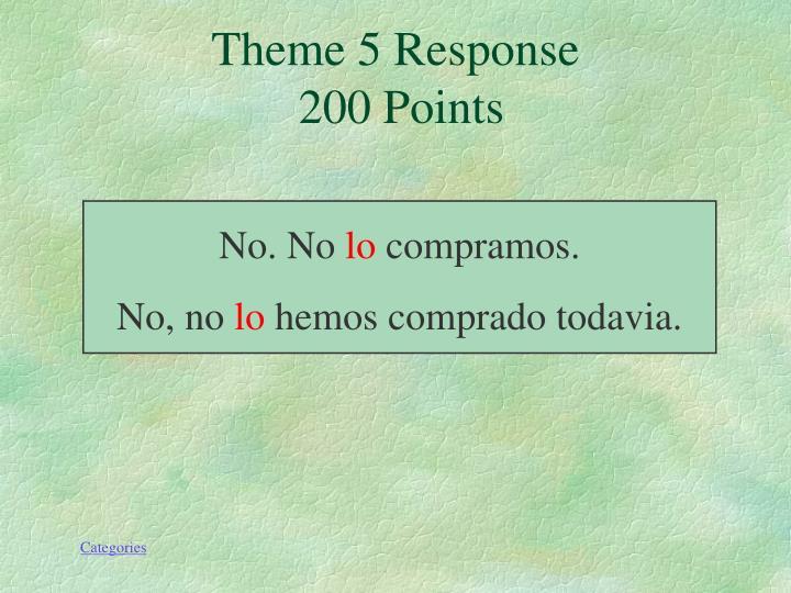 Theme 5 Response