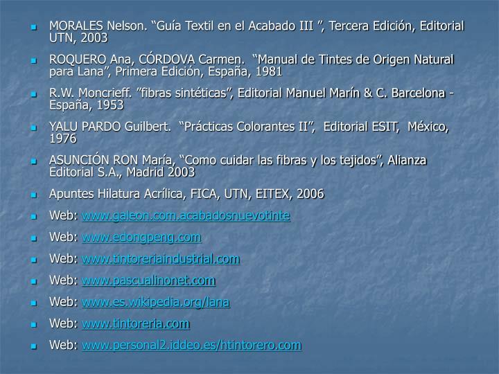 """MORALES Nelson. """"Guía Textil en el Acabado III """", Tercera Edición, Editorial UTN, 2003"""