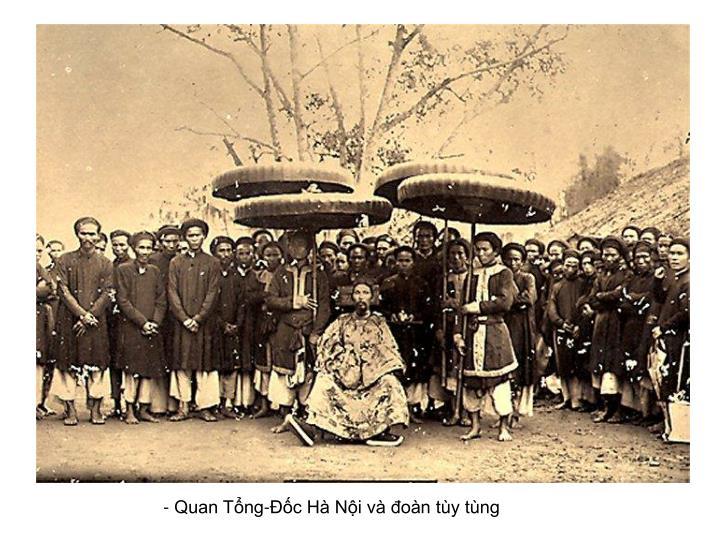 - Quan Tổng-Ðốc Hà Nội và đoàn tùy tùng