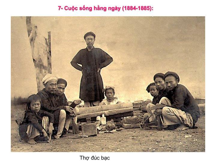 7- Cuộc sống hằng ngày (1884-1885):