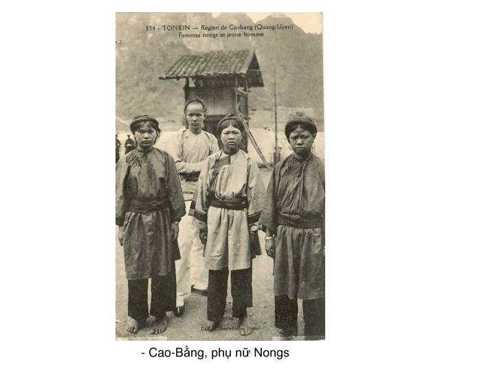 - Cao-Bằng, phụ nữ Nongs