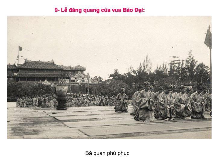 9- Lễ đăng quang của vua Bảo Ðại: