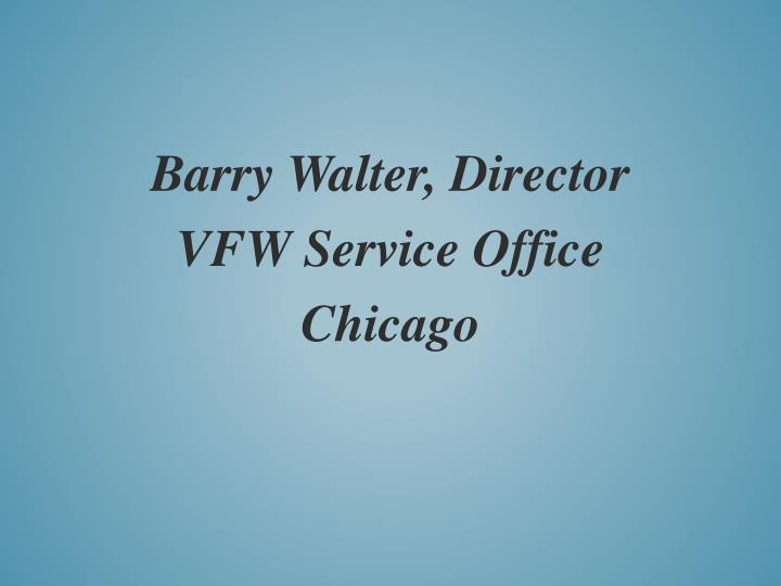 Barry walter director vfw service office chicago