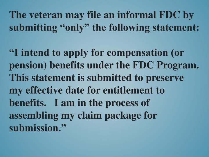 "The veteran may file an informal FDC by submitting ""only"" the following statement:"