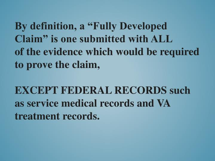 "By definition, a ""Fully Developed Claim"" is one submitted with ALL"